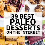 39 Best Paleo Desserts on the Internet