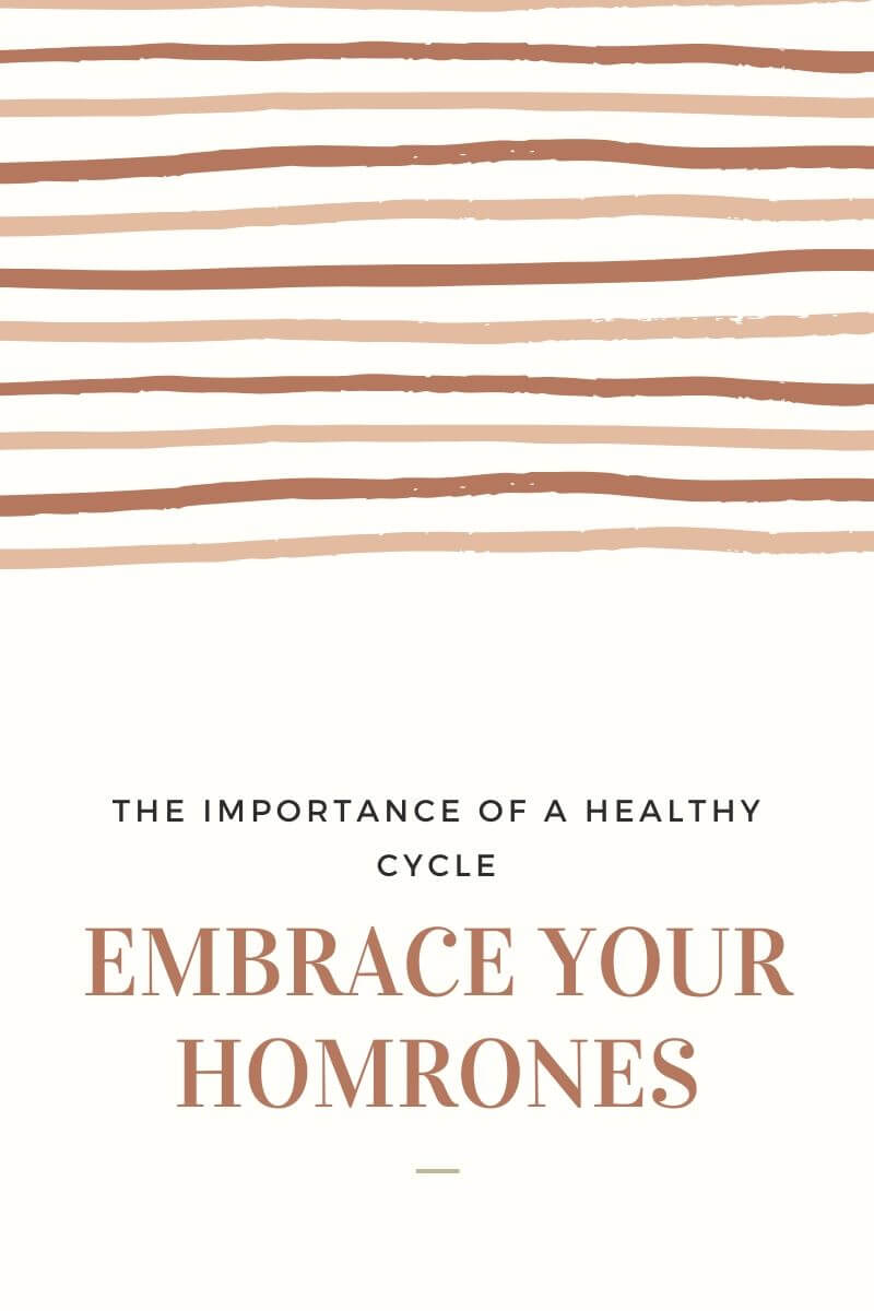 "graphic that says ""embrace your hormones"""