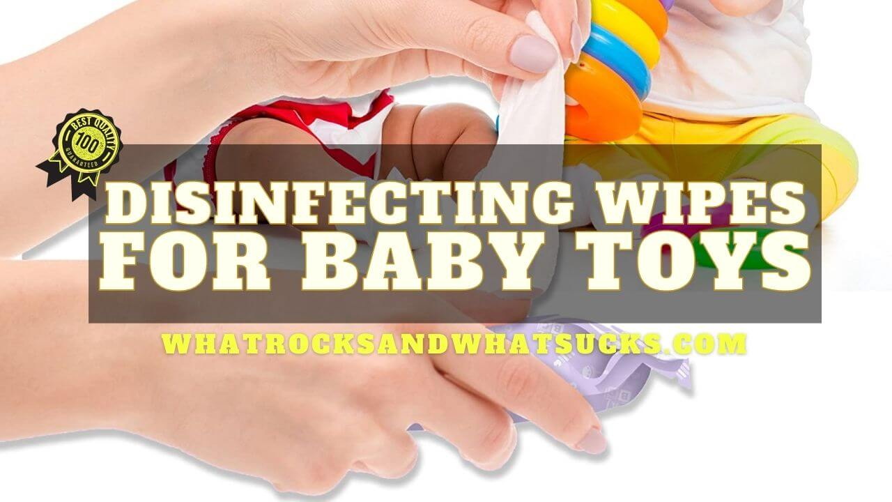 DISINFECTING WIPES FOR BABY TOYS