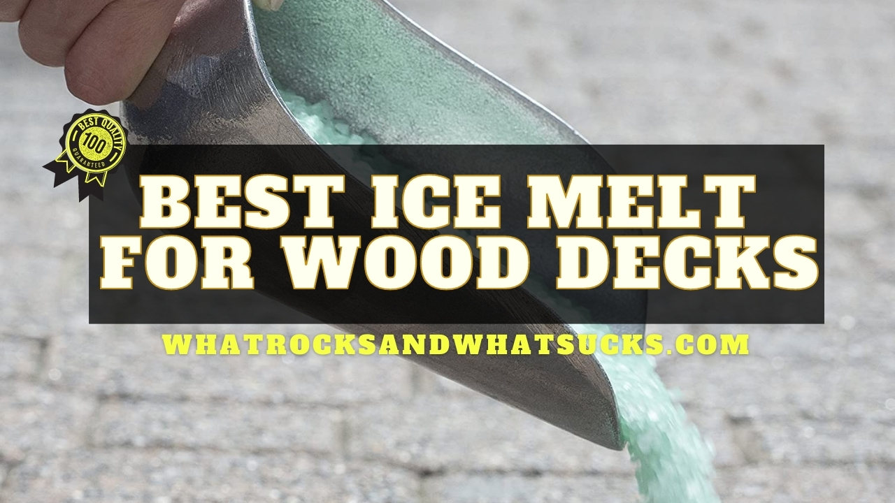 ICE MELT FOR WOOD DECKS