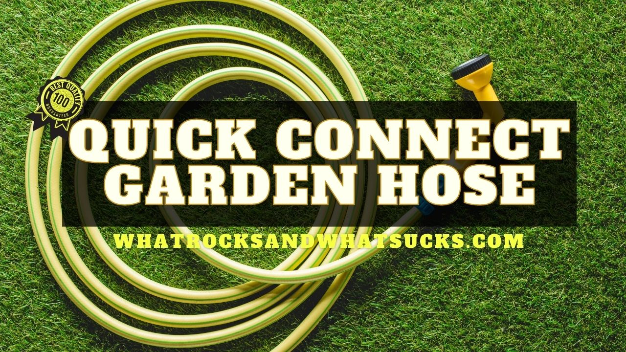 QUICK CONNECT GARDEN HOSE