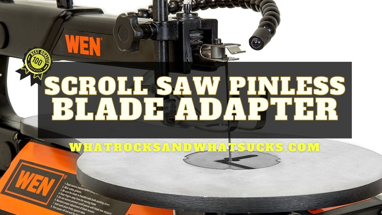 SCROLL SAW PINLESS BLADE ADAPTER