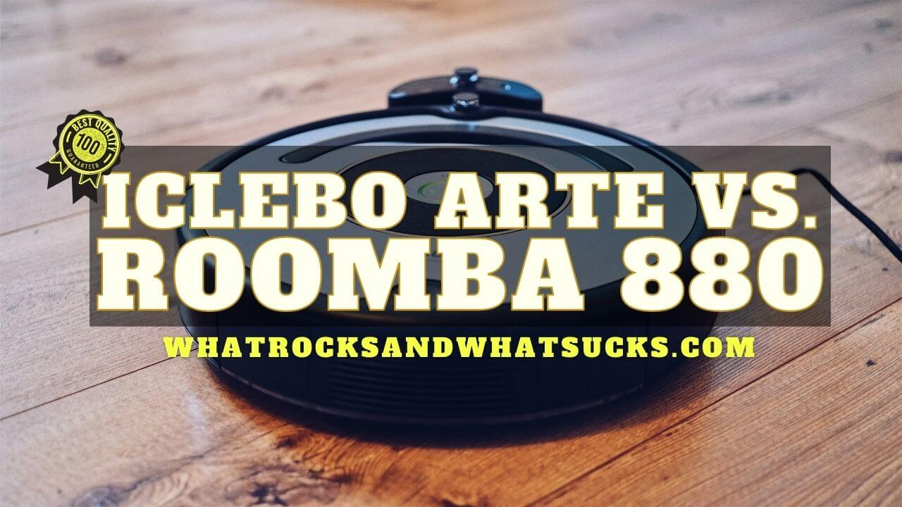 ICLEBO ARTE VS ROOMBA 880