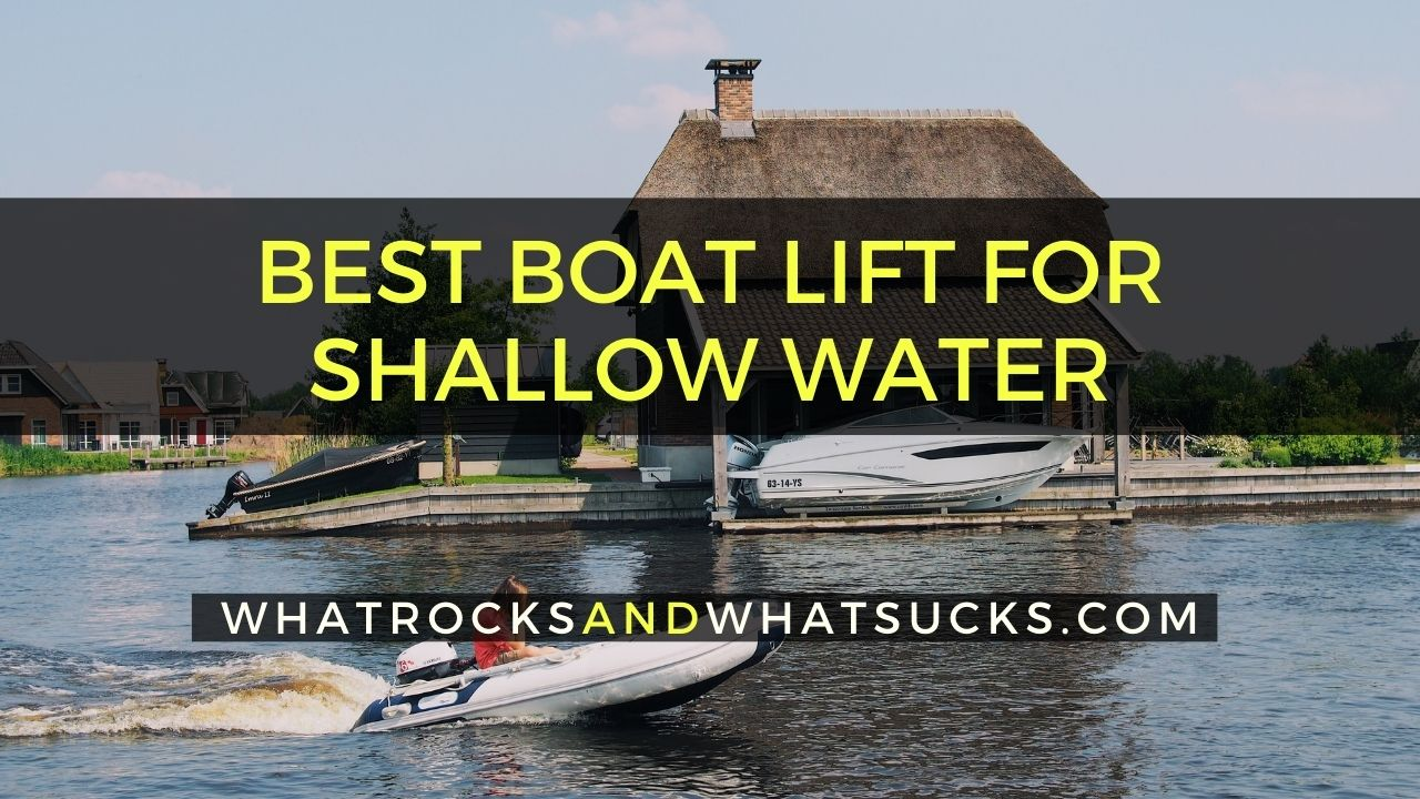 BEST BOAT LIFT FOR SHALLOW WATER