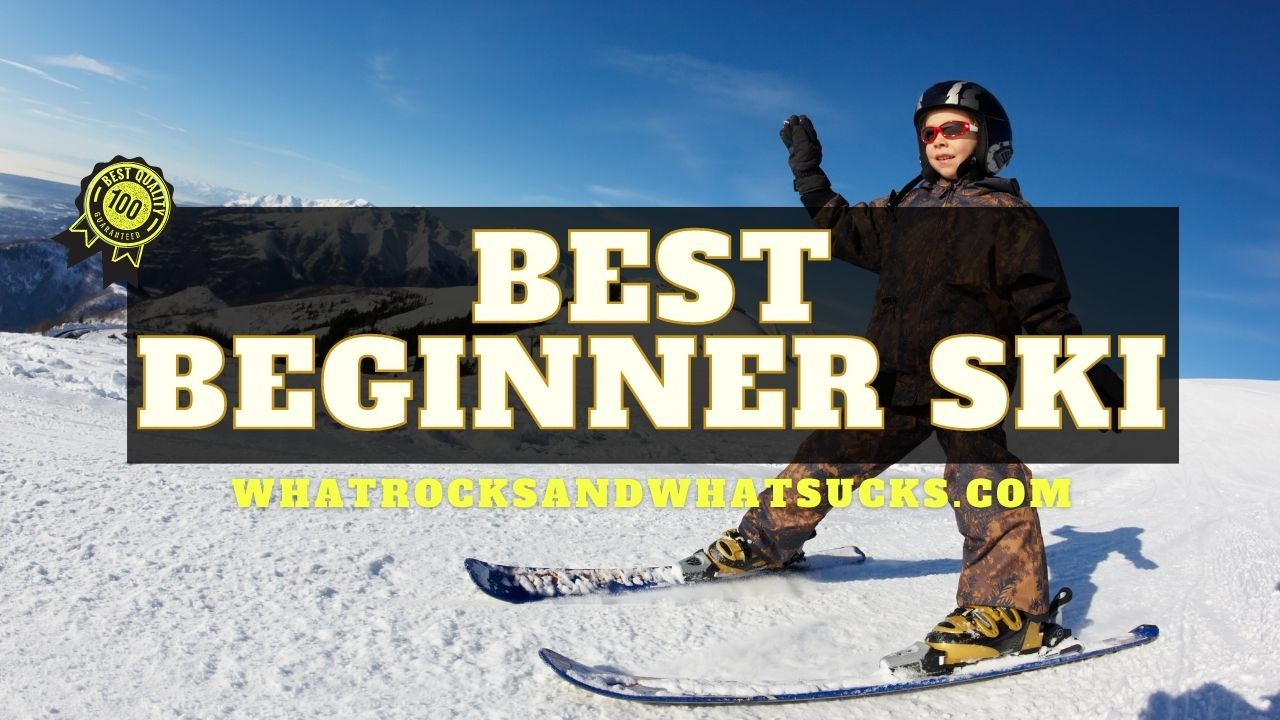 THE BEST BEGINNER SKI