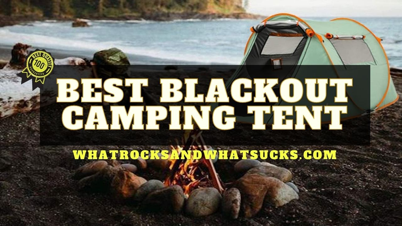 THE BEST BLACKOUT CAMPING TENT