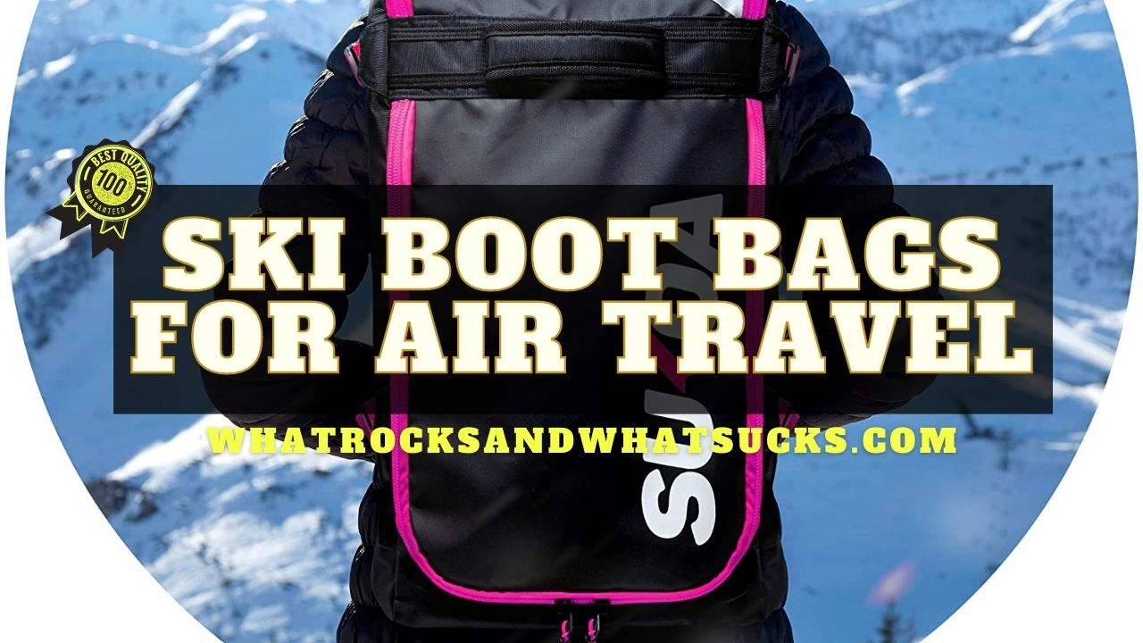 THE BEST SKI BOOT BAGS FOR AIR TRAVEL