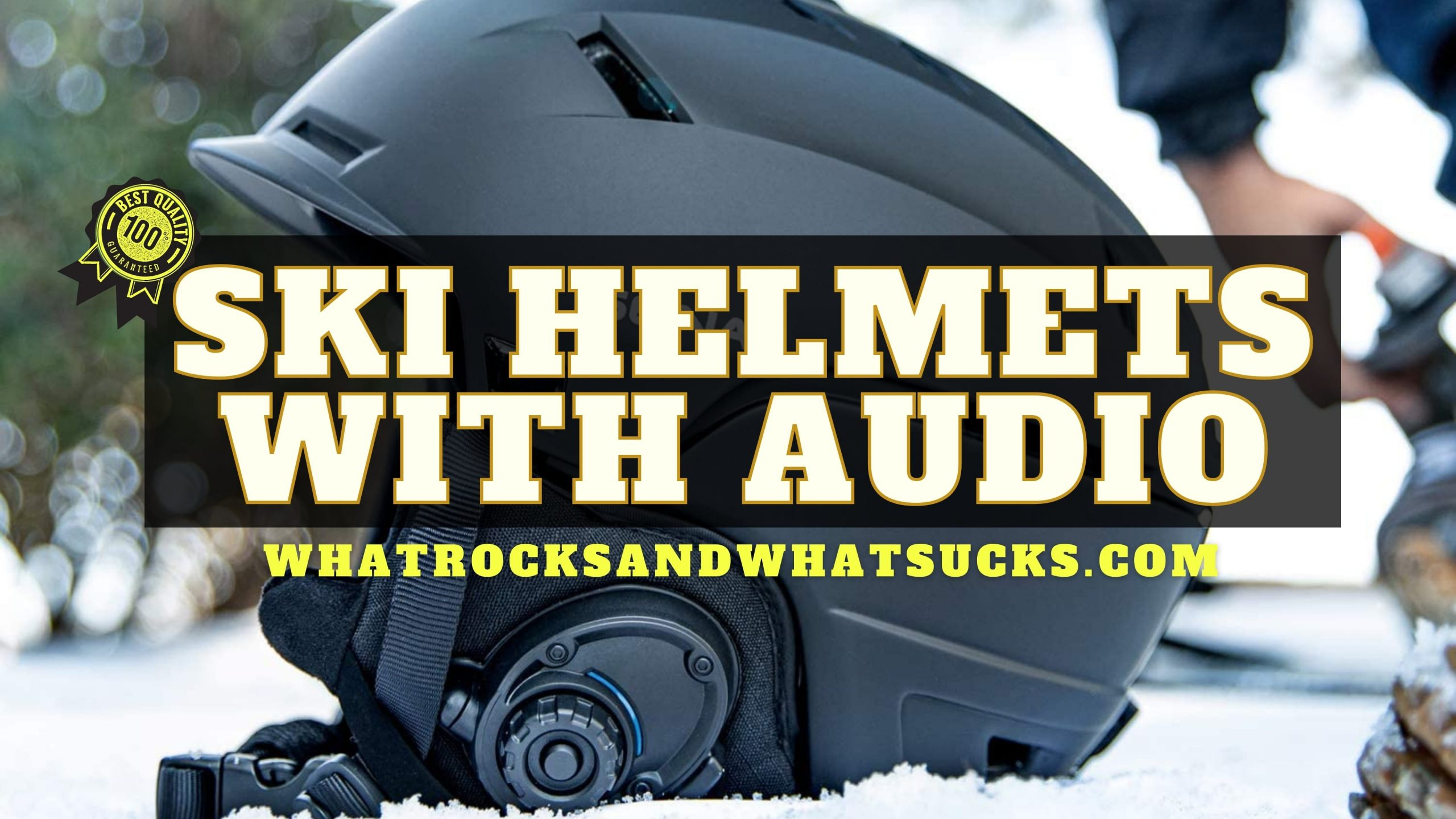 THE BEST SKI HELMETS WITH AUDIO