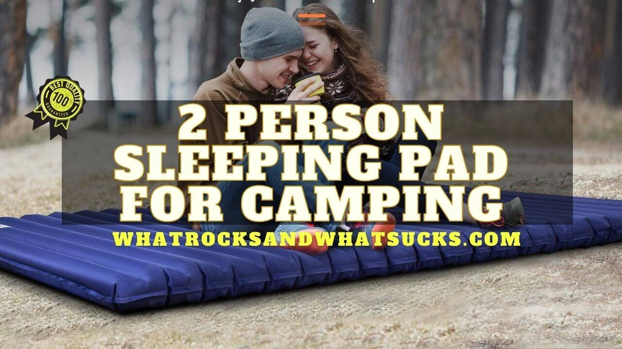 BEST 2 PERSON SLEEPING PAD FOR CAMPING