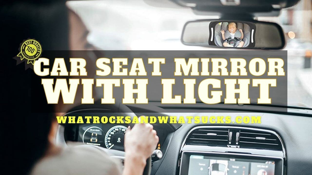 BEST CAR SEAT MIRROR WITH LIGHT