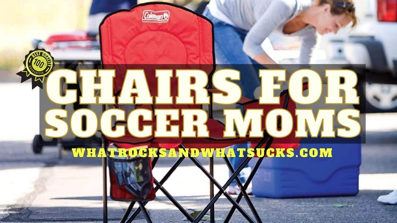 BEST CHAIRS FOR SOCCER MOMS