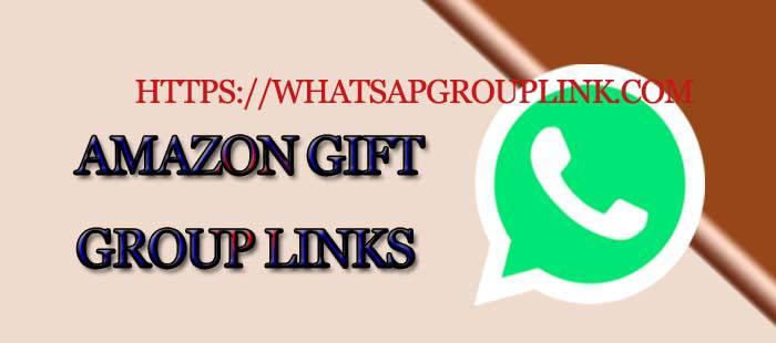 Amazon Gift WhatsApp Group Link List - Whatsapp Group Link