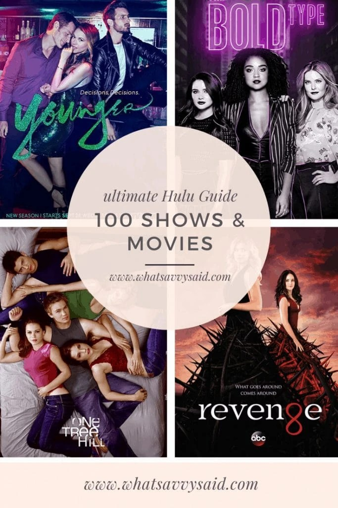 100 Must Watch Movies & TV Shows On Hulu #whatsavvysaid #whattowatchnext