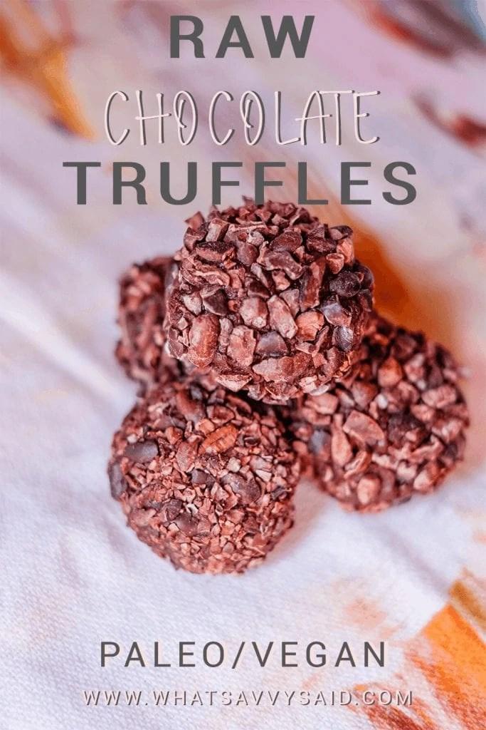 Raw Chocolate Truffle Recipe #whatsavvysaid #paleo #vegan #dairyfree #refinedsugarfree