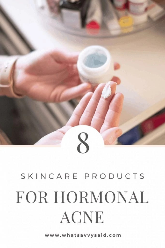 My Current Skincare Routine For Hormonal Acne #whatsavvysaid #hormonalacne #skincareroutine