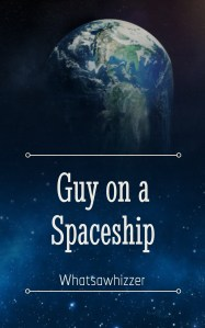 https://whatsawhizzerwebnovels.com/guy-on-a-spaceship/