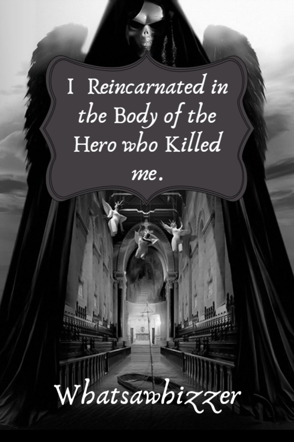 I Reincarnated in The Body of The Hero Who Killed Me Cover