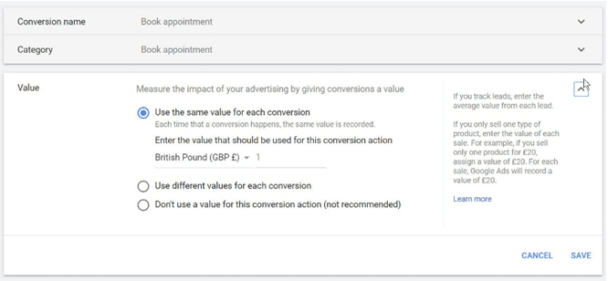 Google Ads - For appointments and leads, use the same value and £1 or an average order value_