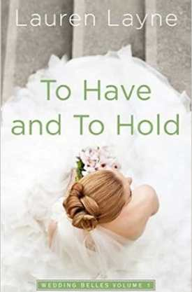 #BookReview To Have and To Hold by Lauren Layne @_LaurenLayne