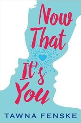 #BookReview Now That It's You by Tawna Fenske @tawnafenske