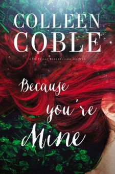 #BookReview Because You're Mine by Colleen Coble @colleencoble