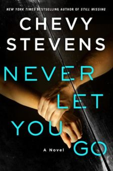 #BookReview Never Let You Go by Chevy Stevens @ChevyStevens @StMartinsPress