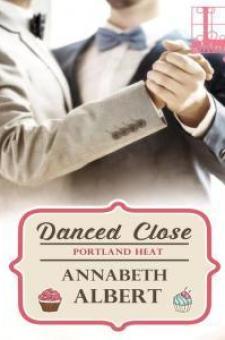 #BookReview Danced Close by Annabeth Albert @AnnabethAlbert @KensingtonBooks