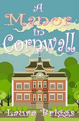 #BookReview A Manor in Cornwall by Laura Briggs @PaperDollWrites