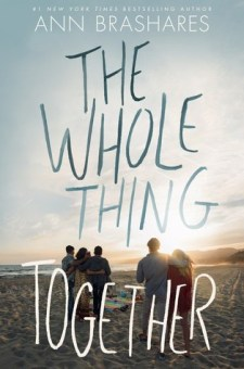 #BookReview The Whole Thing Together by Ann Brashares @AnnBrashares