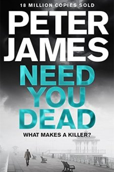 #BookReview Need You Dead by Peter James @peterjamesuk @PGCBooks