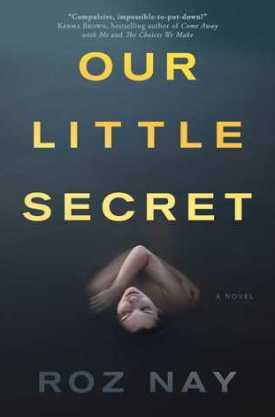 #BookReview Our Little Secret by Roz Nay @roznay1 @SimonSchusterCA