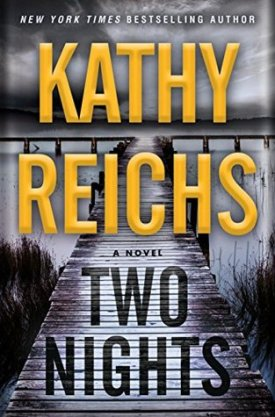 #BookReview Two Nights by Kathy Reichs @KathyReichs @SimonSchusterCA
