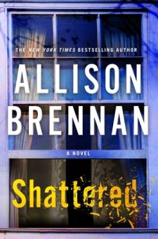 #BookReview Shattered by Allison Brennan @Allison_Brennan @StMartinsPress