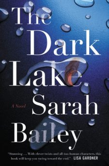 #BookReview The Dark Lake by Sarah Bailey @sarahbailey1982 @GrandCentralPub