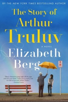 #BookReview The Story of Arthur Truluv by Elizabeth Berg @PenguinRandomCA
