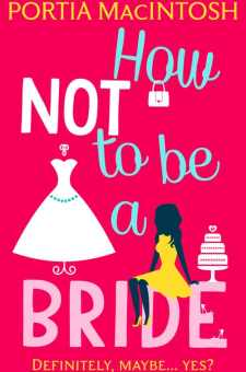 BookReview - How Not to be a Bride by Portia MacIntosh