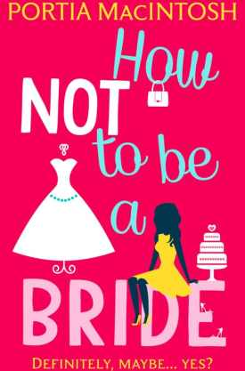 #BlogTour #BookReview How Not to be a Bride by Portia MacIntosh @PortiaMacIntosh @HQDigitalUK