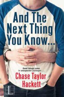 #BookReview And The Next Thing You Know . . .  by Chase Taylor Hackett  @CTHackett @KensingtonBooks @lyricalpress
