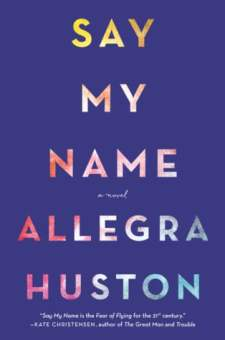#BookReview Say My Name by Allegra Huston @allegrahuston @HarlequinBooks