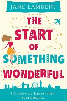 #BookReview #BlogTour The Start of Something Wonderful by Jane Lambert @JaneLambert22 @HQDigitalUK