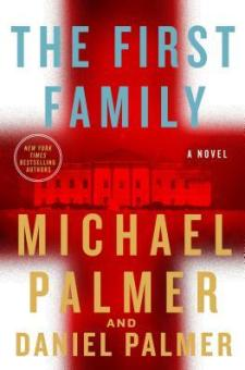 #BookReview The First Family by Michael Palmer & Daniel Palmer @danielpalmer @StMartinsPress