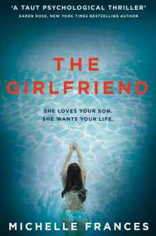 #BookReview #Q&A The Girlfriend by Michelle Frances @michellefrancesbooks @PGCBooks @panmacmillan