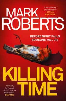 #BlogTour & #BookReview Killing Time by Mark Roberts @MR_CrimeWriter @Aria_Fiction @HoZ_Books