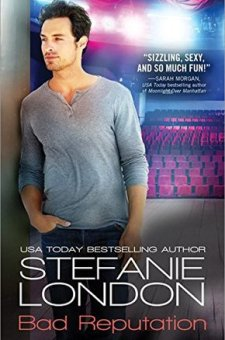 #BookReview Bad Reputation by Stefanie London @Stefanie_London @SourcebooksCasa