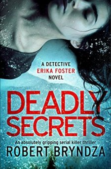 #BookReview Deadly Secrets by Robert Bryndza @RobertBryndza @bookouture