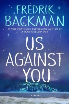 #BookReview Us Against You by Fredrik Backman @Backmanland @SimonSchusterCA