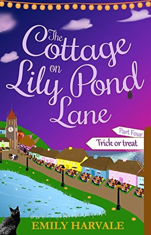 The Cottage on Lily Pond Lane-Part Four: Trick or Treat