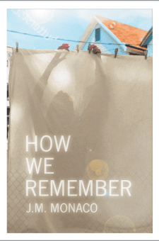 #BlogTour #BookReview How We Remember by J.M. Monaco @jm_monaco2 @RedDoorBooks #HowWeRemember