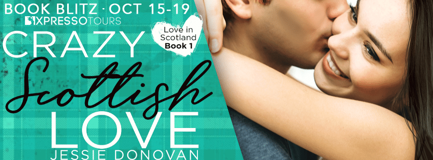 #BookBlitz Crazy Scottish Love by Jessie Donovan @JessieDauthor @XpressoReads