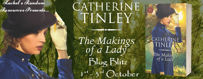 #BlogTour #BookReview The Makings of a Lady by Catherine Tinley @CatherineTinley @HarlequinBooks @rararesources